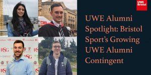 UWE Alumni Spotlight: Bristol Sport's growing UWE Alumni Contingent