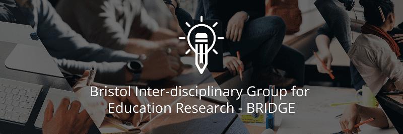 Bristol Inter-disciplinary Group for Education Research (BRIDGE) Seminar