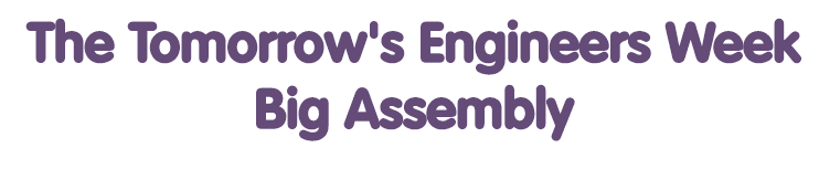 Tomorrow's Engineers Week 2018 Big Assembly now available to watch on demand