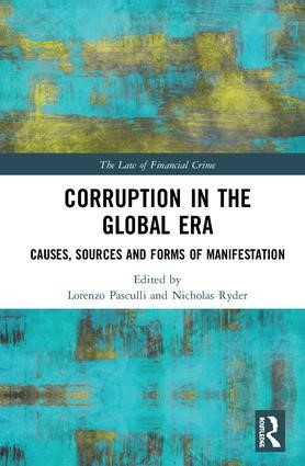 Corruption in the Global Era: Causes, Sources and Forms of Manifestation (The Law of Financial Crime)